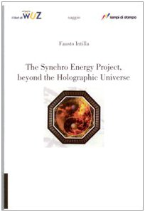 the-synchro-energy-project-beyond-the-holographic-universe