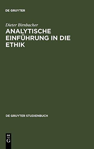 Analytische Einführung in die Ethik (De Gruyter Studienbuch)