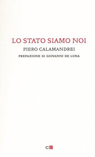 Lo Stato siamo noi (Biblioteca Chiarelettere) por Piero Calamandrei