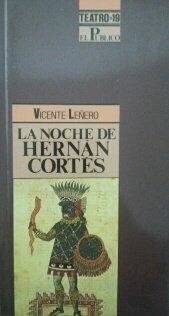 La noche de Hernán Cortés par Vicente Leñero