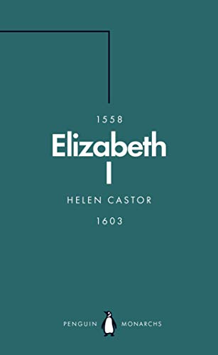 Elizabeth I (Penguin Monarchs): A Study in Insecurity (English Edition)