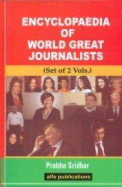 Encyclopaedia of World Great Journalists
