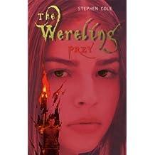The Wereling II: Prey by Stephen Cole (2004-05-17)