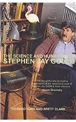 The Science and Humanism of Stephen Jay Gould by Richard York (2014-03-03)