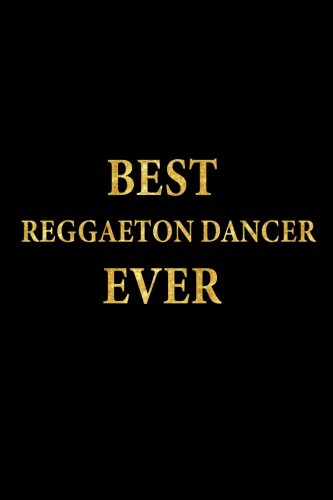 Best Reggaeton Dancer Ever: Lined Notebook, Gold Letters Cover, Diary, Journal, 6 x 9 in., 110 Lined Pages