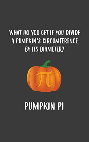 Pi Notebook - Funny Halloween Pie Math Pun In Doodle Diary Book Gift Idea For Thanksgiving Halloween Day Costume Match Pumpkins ... Algebra And Mathematics - Trick Or Treat! ()