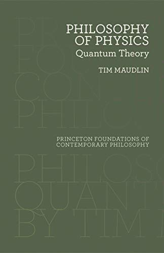 Philosophy of Physics: Quantum Theory (Princeton Foundations of Contemporary Philosophy Book 19) (English Edition)
