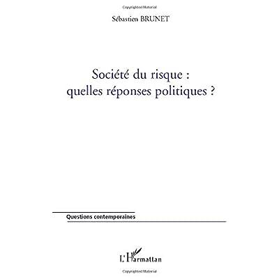Société du risque : quelles réponses politiques ?