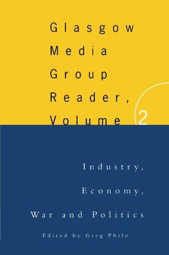 The Glasgow Media Group Reader, Vol. Ii: Glasgow University Media Reader: Volume 2 (Communication and Society)