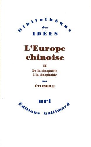 L'Europe chinoise Tome 2 : De la sinophilie à la sinophobie par René Etiemble