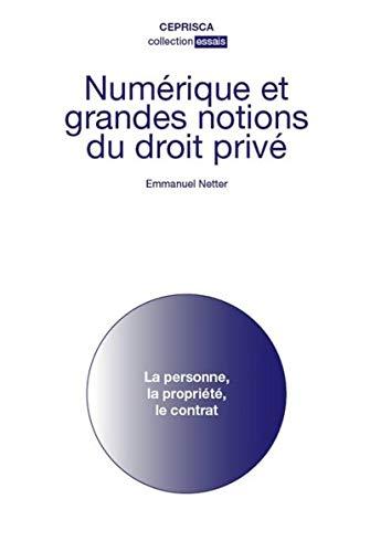 Numérique et grandes notions du droit privé : La personne, la propriété, le contrat par  (Broché - Feb 12, 2019)