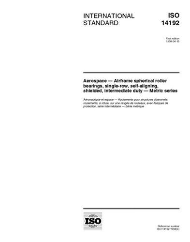 ISO 14192:1998, Aerospace - Airframe spherical roller bearings, single row, self-aligning, shielded, intermediate duty - Metric series