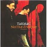 Tarmac - Notre époque - cds - - 602498099285