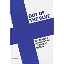 Out of the Blue( The Essence and Ambition of Finnish Design)[OUT OF THE BLUE][Hardcover]