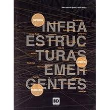 Infraestructuras emergentes : sobre producción gestión y difusión artística