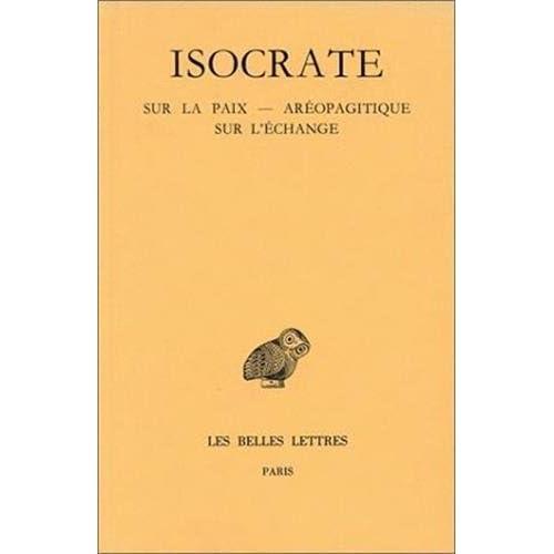 Discours, tome 3 : Sur la paix - Aréopagitique - Sur l'échange