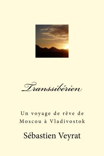 Transsibrien : un voyage de rve de Moscou  Vladivostok