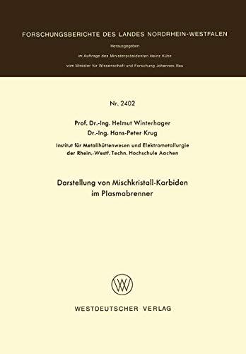 Darstellung von Mischkristall-Karbiden im Plasmabrenner (Forschungsberichte des Landes Nordrhein-Westfalen)