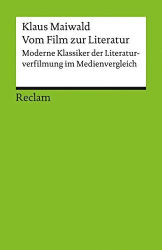 Vom Film zur Literatur: Moderne Klassiker der Literaturverfilmung im Medienvergleich (Reclams Universal-Bibliothek)