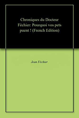 livre pdf gratuit télécharger Chroniques du Docteur Féchier: Pourquoi vos pets puent !
