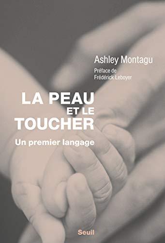 La peau et le toucher : Un premier langage -