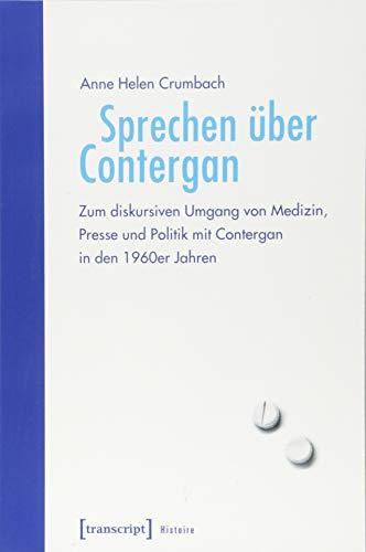 Sprechen über Contergan: Zum diskursiven Umgang von Medizin, Presse und Politik mit Contergan in den 1960er Jahren (Histoire) (Kinder Für Musik 1960er-jahren)