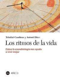 Los ritmos de la vida: Cómo la cronobiología nos ayuda a vivir mejor (Catàlisi) por Trinitat Cambras Riu