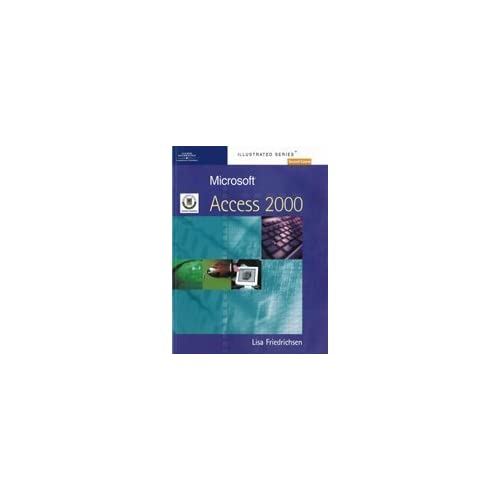 Microsoft Access 2000 - Illustrated Second Course: European Edition by Friedrichsen, Lisa (2001) Paperback