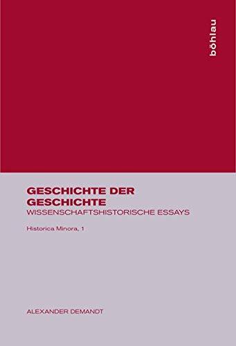 Geschichte der Geschichte (Historica Minora, Band 1)