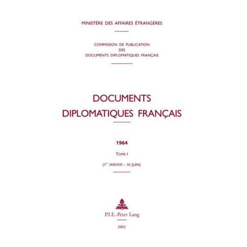 Documents diplomatiques français: 1964 - Tome I (1er janvier - 30 juin)