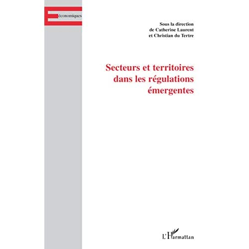 Secteurs et territoires dans les régulations émergentes