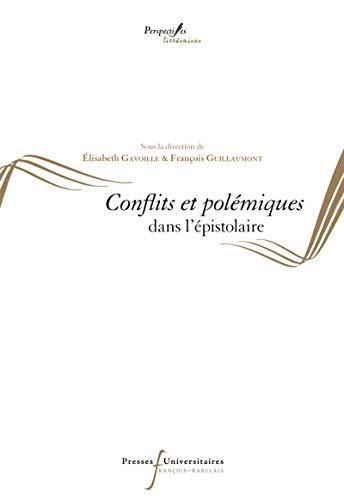 Conflits et polémiques dans l'épistolaire (Perspectives Littéraires)