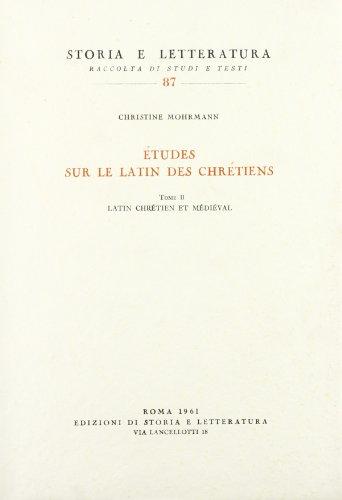 Études sur le latin des chrétiens: 2 (Storia e letteratura) por Christine Mohrmann