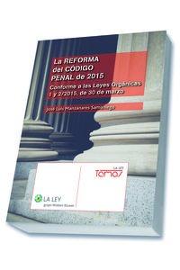 Reforma Del Código Penal De 2015, La. Conforme A Las Leyes Orgánicas 1 Y 2/2015, (Temas La Ley)