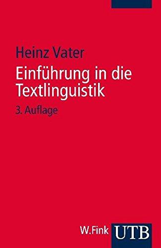 Einführung in die Textlinguistik: Struktur, Thema und Referenz in Texten