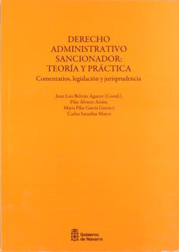 Derecho administrativo sancionador: teoria y practica