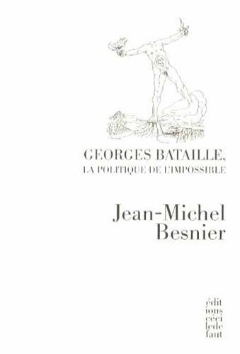 Georges Bataille, la politique de l'impossible