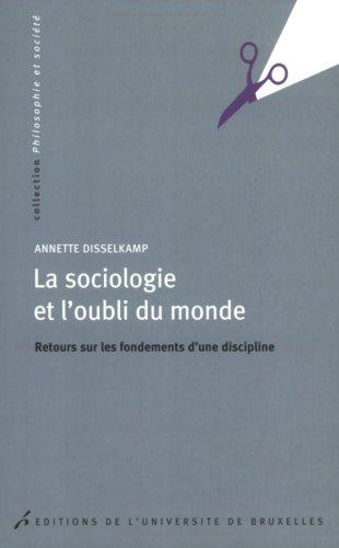 La sociologie et l'oubli du monde : Retours sur les fondements d'une discipline