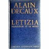 Alain Decaux. Letizia : Napoléon et sa mère