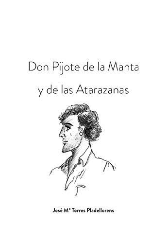 Don Pijote de la Manta y de las Atarazanas de [Torres Pladellorens, José Mª