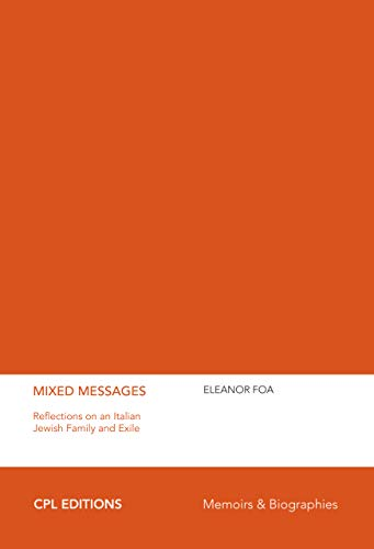 Mixed Messages: Reflections on an Italian Jewish Family and Exile (English Edition)