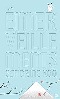 Emerveillements par Sandrine Kao