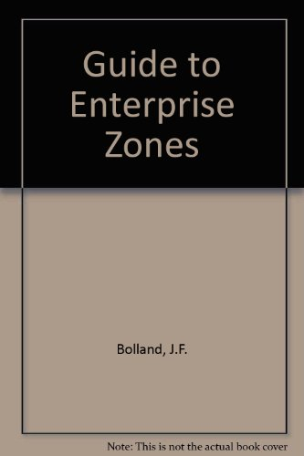 Guide to Enterprise Zones por J.F. Bolland