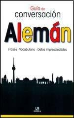 Guía de Conversación Alemán: Frases, Vocabulario y Datos Imprescindibles (Guías de Conversación) por Equipo Editorial