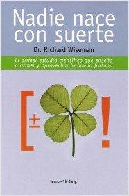 Descargar Libro Nadie nace con suerte (Fuera de Colección) de Richard Wiseman