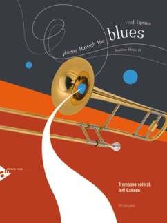 Lipsius, Fred: Playing Through the Blues Trombone (Noten +CD)