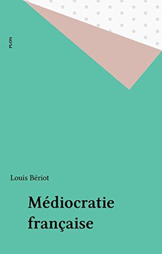 Médiocratie française par Louis Bériot