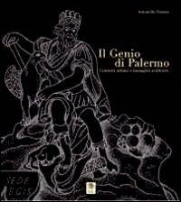 Il genio di Palermo. Contesti urbani e immagini scultoree por Antonella Chiazza