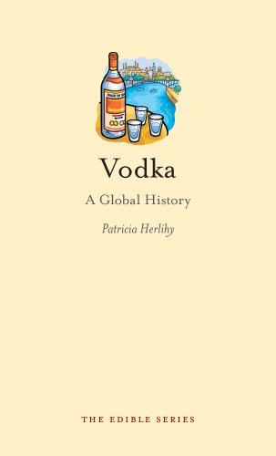Vodka: A Global History (Edible)