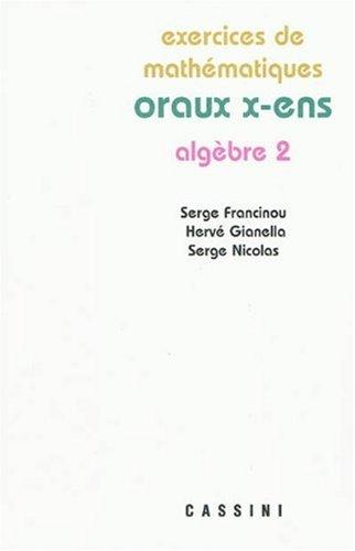 Exercices de mathématiques : Oraux x-ens, algèbre 2